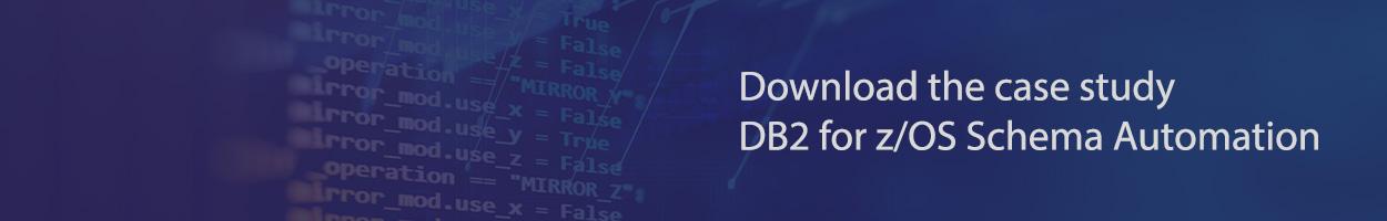 Case Study DB2 for z/OS Schema Automation